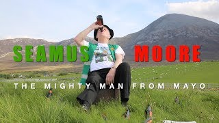 Seamus Moore - The Mighty Man From Mayo (Official Music Video)