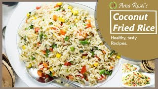Coconut Fried Rice | ନଡ଼ିଆ ଫ୍ରାଏଡ୍ ରାଇସ୍ | How to cook Coconut Fried Rice - Ama Rosei