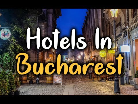 Best Hotels in Bucharest - Top 5 Hotels in Bucharest, Romania.