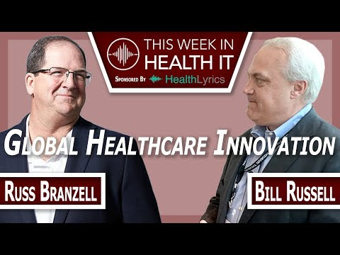 Global Health Innovation a Discussion with Russ Branzell