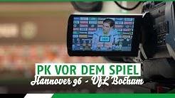 RE-LIVE: PK vor dem Spiel |  Hannover 96 - VfL Bochum