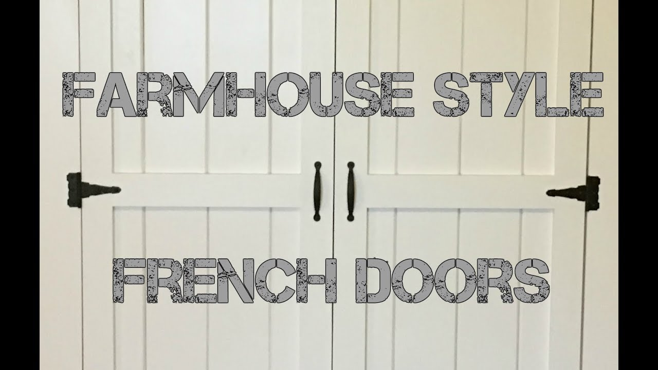 How To Make Farmhouse Style French Doors Youtube