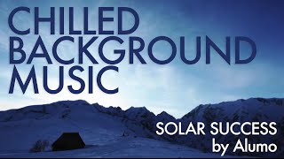 Chilled Background Music by Alumo - Solar Success