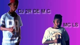 MC LS = ELA MAMOU DE BATON  DJ 2R DE M C