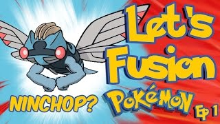 Let's Fusion Pokemon! Episode 1: It's Ninchop! Pokemon Fusion