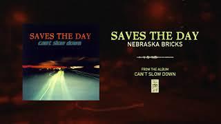 "Saves The Day ""Nebraska Bricks"""