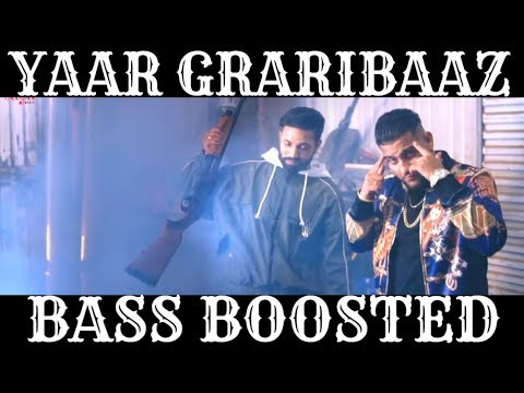 Yaar Graribaaz [BASS BOOSTED] Dilpreet Dhillon Ft. Karan Aujla, Shree Brar | Full Punjabi Song