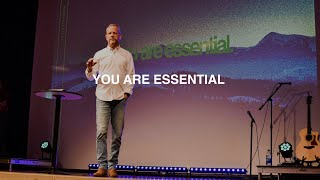 YOU ARE ESSENTIAL | PASTOR PHIL JOHNSON