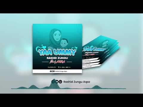 Download New qaswida Yaa Ummy kutoka kwa Rashid zungu aqaz