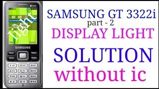 Samsung Gt C3322i Display Light Solution 100 Endlessvideo