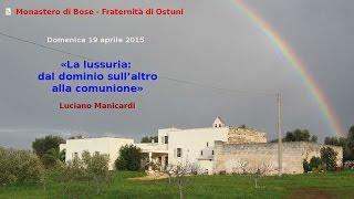 Luciano MANICARDI «La lussuria: dal dominio sull'altro  alla comunione»
