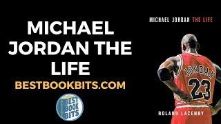 Roland Lazenby: Michael Jordan The Life Book Summary