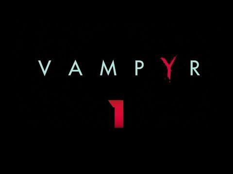 Cry Plays: Vampyr [P1]