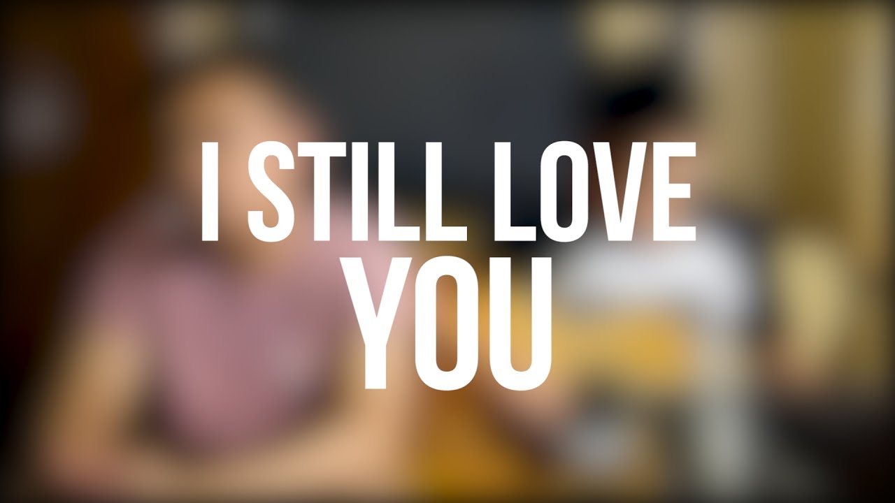 I STILL LOVE YOU - The Overtunes OST. CTS (Cover by
