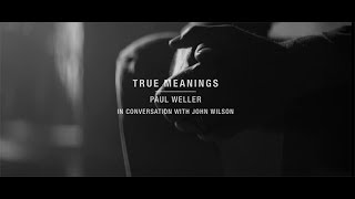 Paul Weller - True Meanings (Making Of)