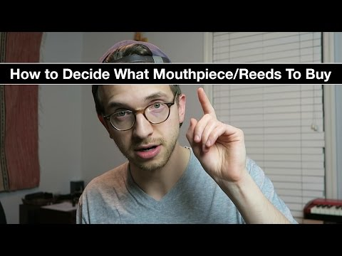 Don't Forget This When Choosing A Mouthpiece and Reed