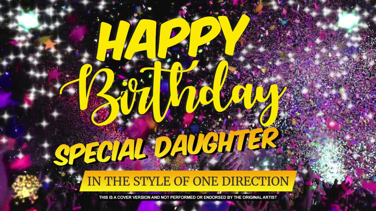 Happy Birthday Special Daughter In The Style Of One Direction Celebrity Personalised Party Youtube