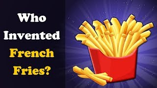 How were French Fries Invented? | #aumsum #kids #science #education #children