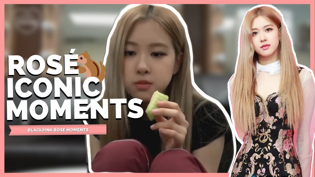 iconic blackpink rosé moments