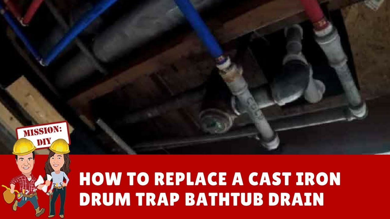 How to Replace a Cast Iron Steel Drum Trap Bathtub Drain with PVC  YouTube