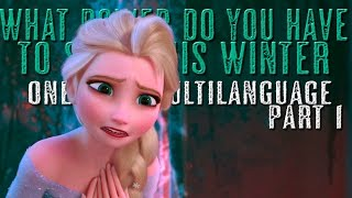 What power do you have to stop this winter in 19 languages | Elsa creates marshmallow | PART 1