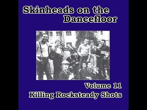 Various Artists - Skinheads on the Dancefloor, Vol. 11 - Killing Rocksteady Shots (Spirit of 69 ...