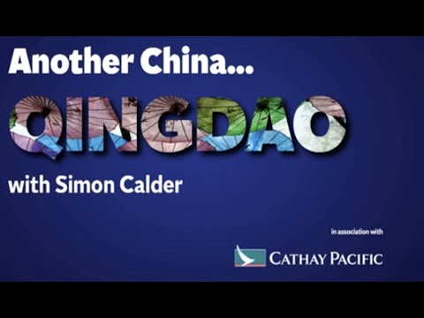 Another China: Qingdao with Simon Calder