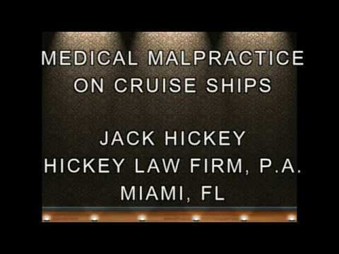 Medical Malpractice on Cruise Ships - Attorney Jack Hickey