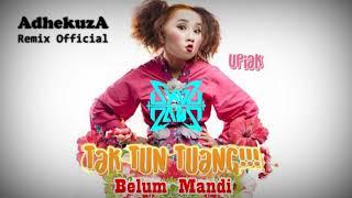 DJ MINANG TAK TUN TUANG BELUM MANDI - INDO REMIX 2019