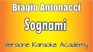 Biagio Antonacci - Sognami (Versione Karaoke Academy Italia)
