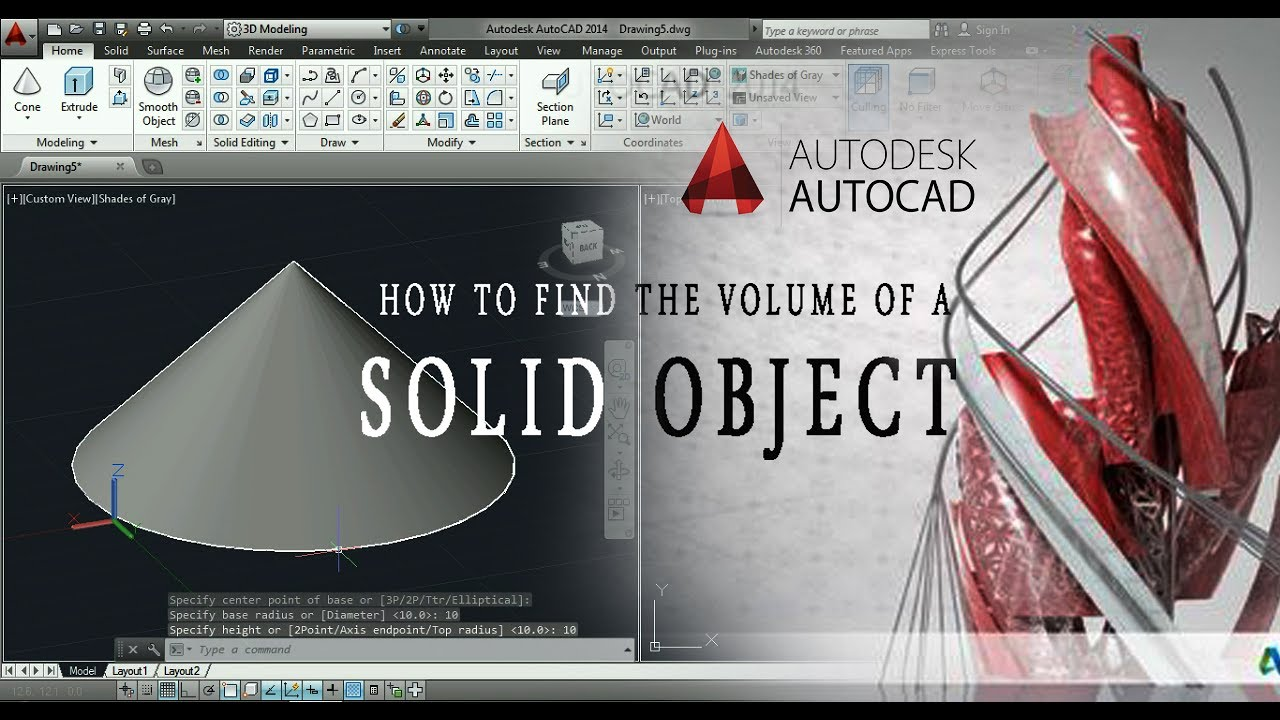 To find the volume of a solid object, use the MASSPROP Mass