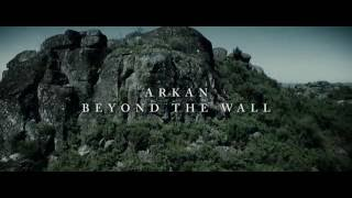 ARKAN - BEYOND THE WALL