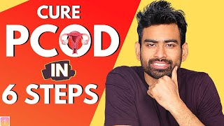 Cure PCOS/PCOD Problem Permanently in 6 Steps (100% Guaranteed)