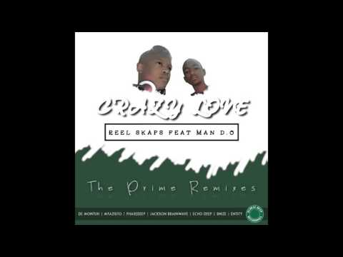 Reel Skaps Feat Man D O - Crazy Love (Entitys Broken Rhythmenstral)