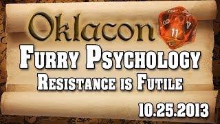 Oklacon Furry Psychology: Resistance is Futile