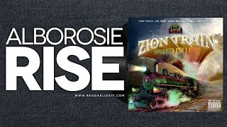 Alborosie - Rise (Zion Train Riddim) - March 2014