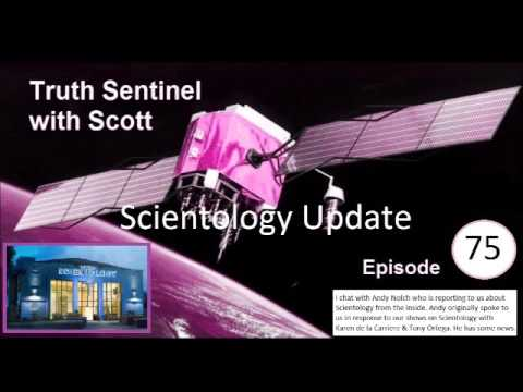 Truth Sentinel with Scott episode 75 (Scientology update with Andy Nolch)