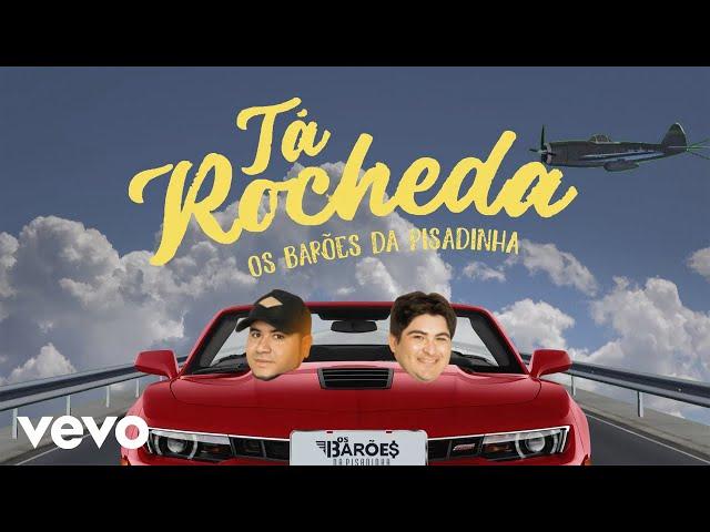 Os Barões da Pisadinha - Tá Rocheda (Videoclipe Oficial)