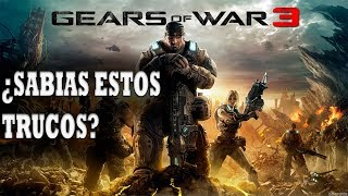 ¿Sabias Estos Trucos? De Gears Of War 3