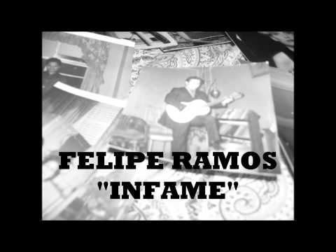 "Felipe Ramos  ""Infame"""