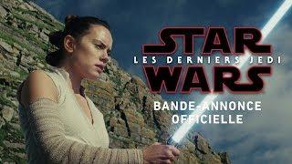 Star Wars : Les Derniers Jedi - Nouvelle bande-annonce (VF)