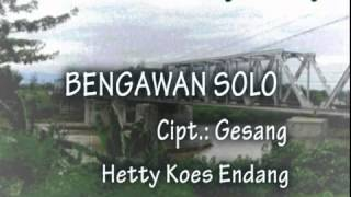 BENGAWAN SOLO, Composed by: Gesang, sung by: Hetty Koes Endang