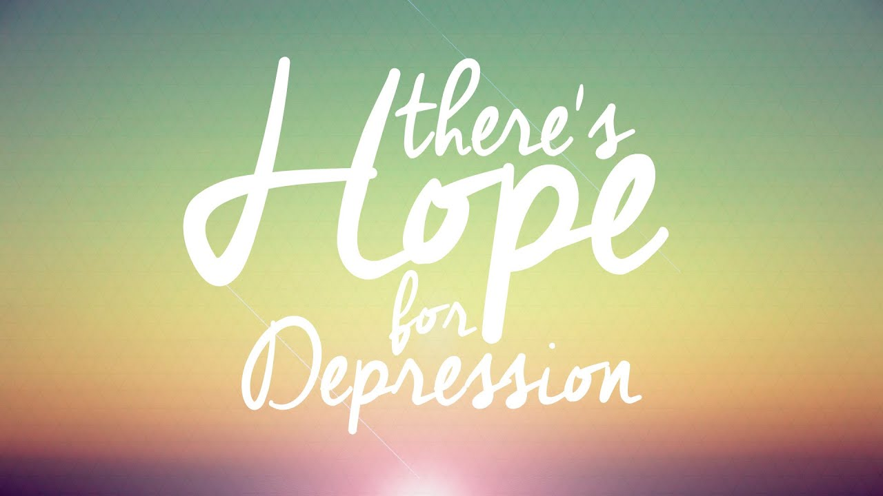 A review of hope for depression a video in youtube