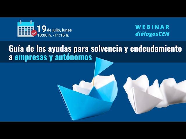 Webinar Ayudas solvencia y endeudamiento para empresas y autónomos