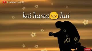 Tu pyar hai kisi or ka Sad version    whatsapp status    must watch    Youtubers world
