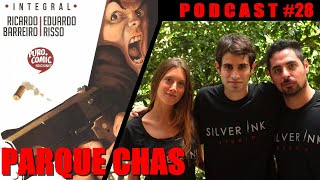 Silver Ink Podcast #28-  Parque Chas