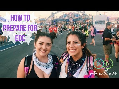 How To Prepare for EDC Las Vegas 2018 | Vibe With Ade