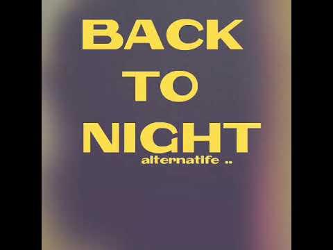 Back To Night - Raih Mimpi