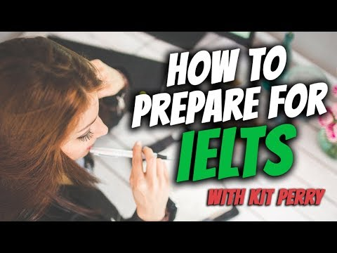 How to PREPARE for the IELTS EXAM in 2018
