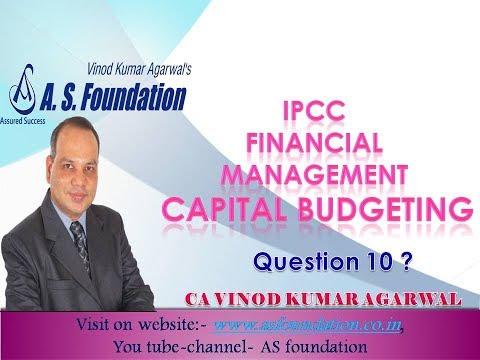 IPCC Financial Management   Capital Budgeting Question 10 Vinod Kumar Agarwal A S  Foundation Pune C